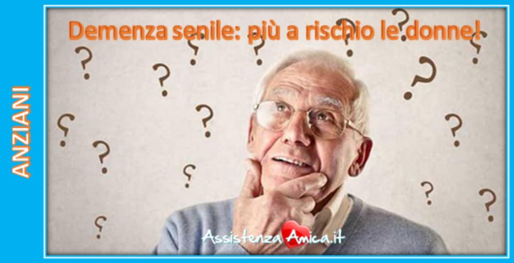 Demenza senile: più a rischio le donne degli uomini!