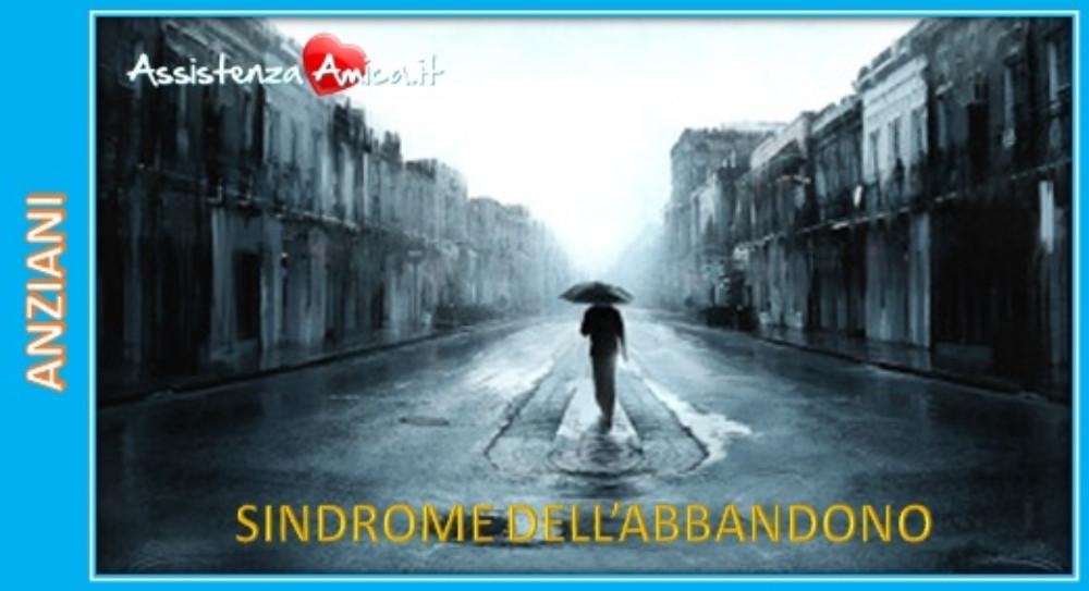 La Sindrome dell'abbandono.